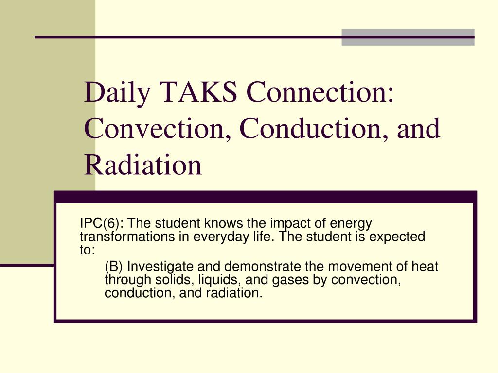 daily taks connection convection conduction and radiation l.