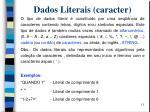 dados literais caracter