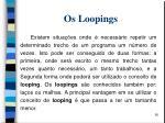 os loopings