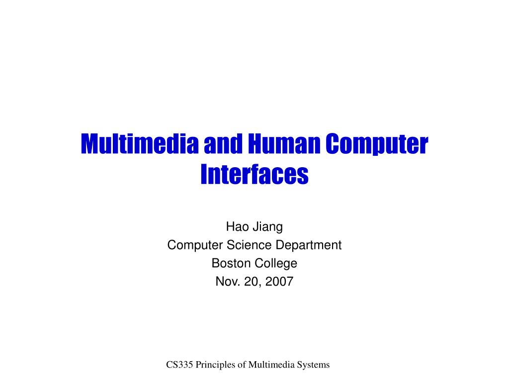 multimedia and human computer interfaces l.