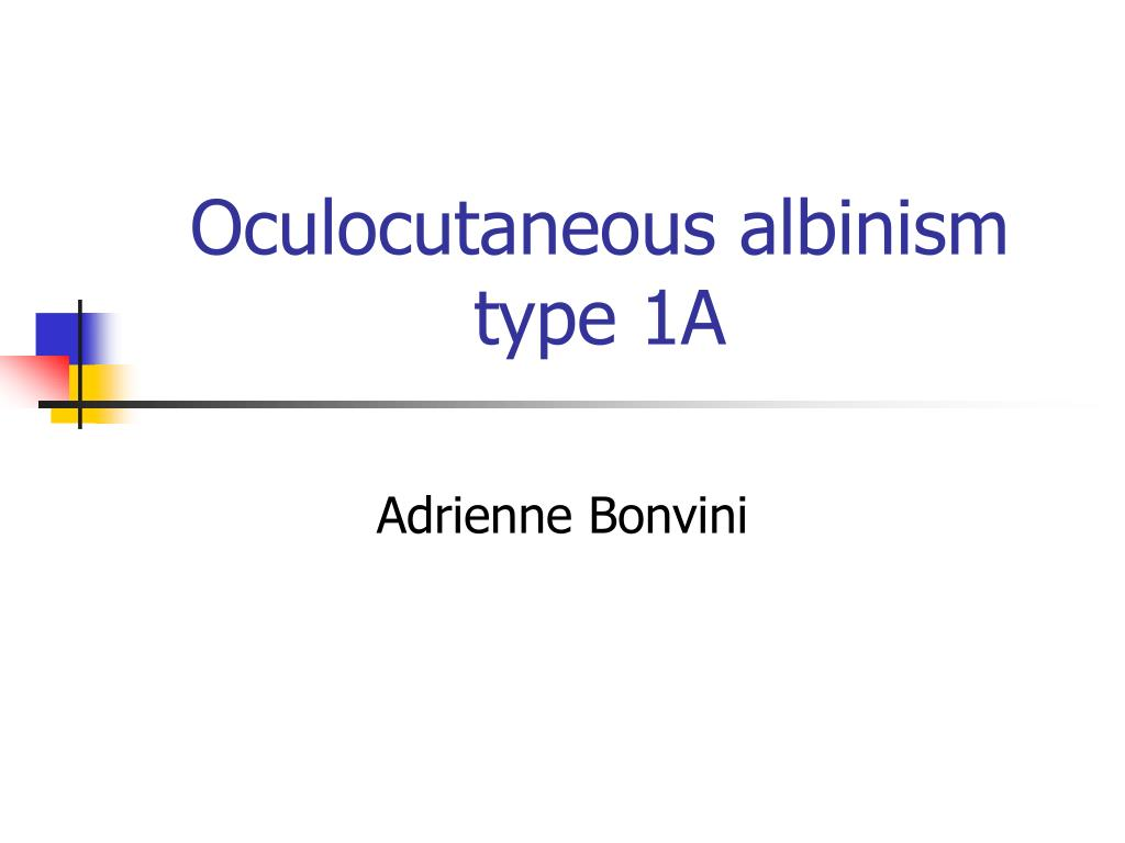 oculocutaneous albinism type 1a l.