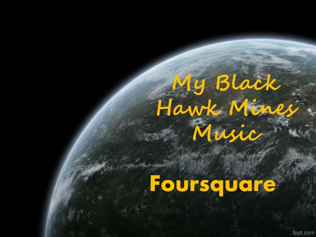 my black hawk mines music l.
