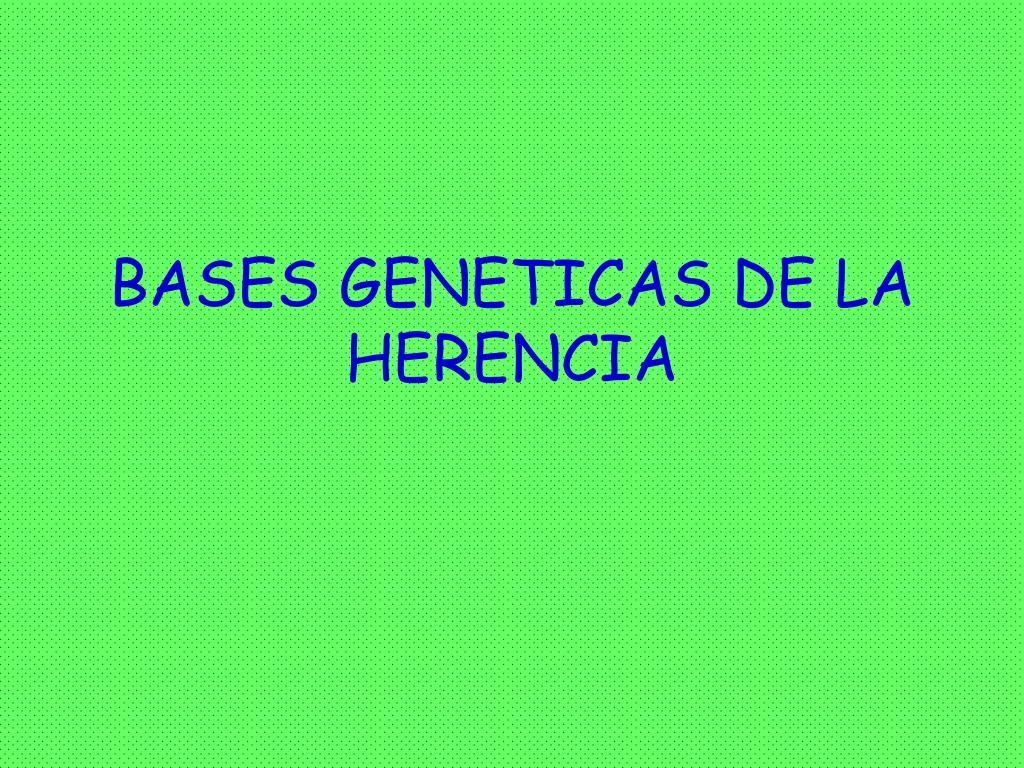 bases geneticas de la herencia l.