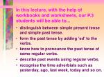 in this lecture with the help of workbooks and worksheets our p 3 students will be able to