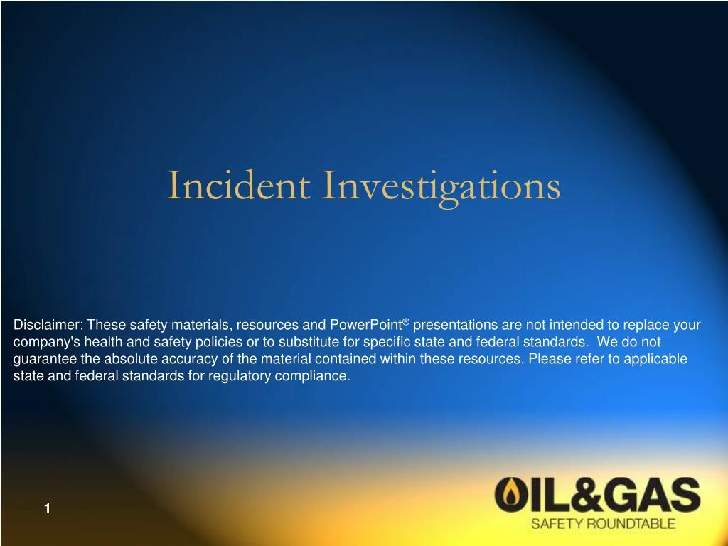 incident investigations l.