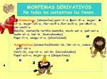 morfemas derivativos no todos los sustantivos los tienen