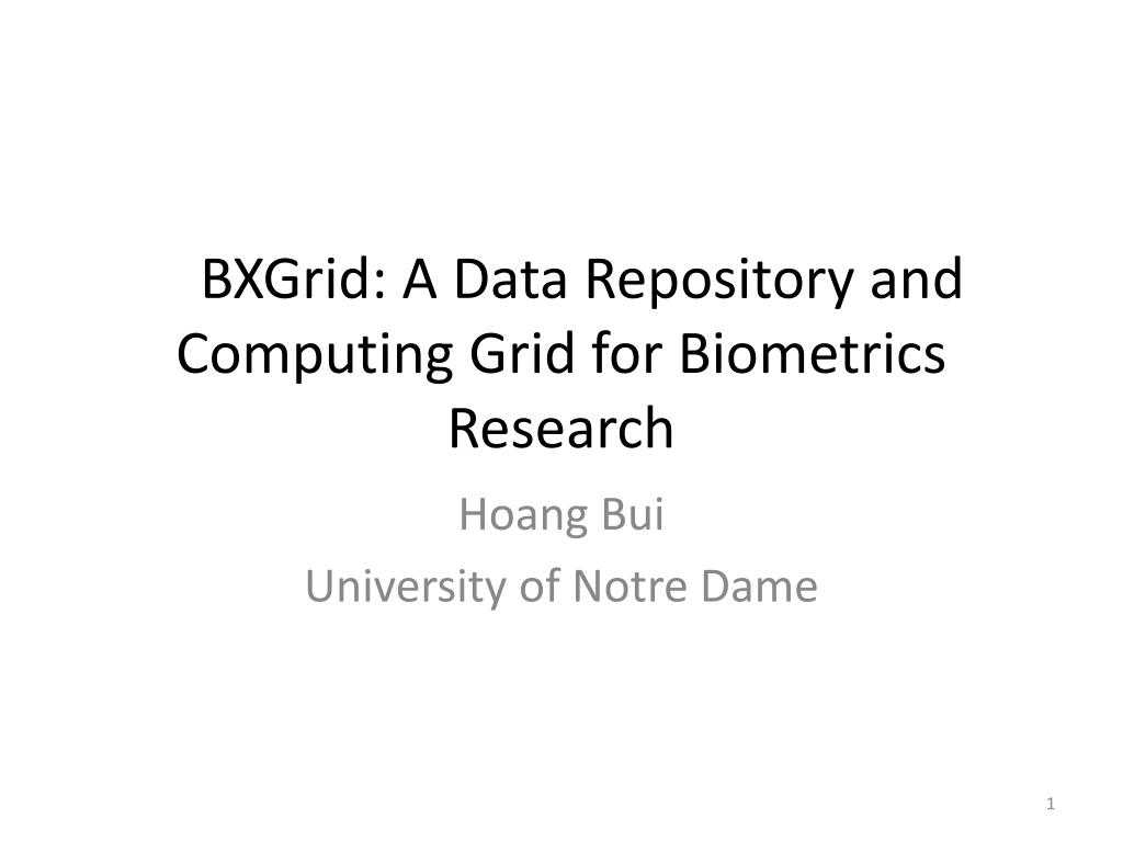 bxgrid a data repository and computing grid for biometrics research l.