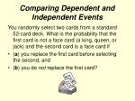 comparing dependent and independent events