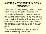 using a complement to find a probability