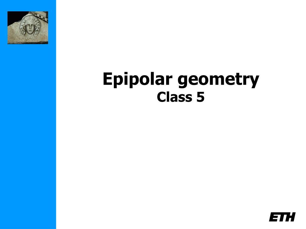 epipolar geometry class 5 l.