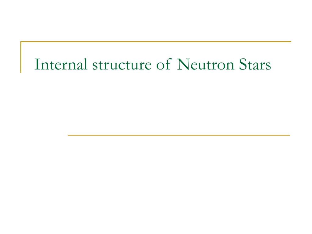 internal structure of neutron stars l.