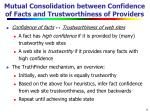 mutual consolidation between confidence of facts and trustworthiness of providers