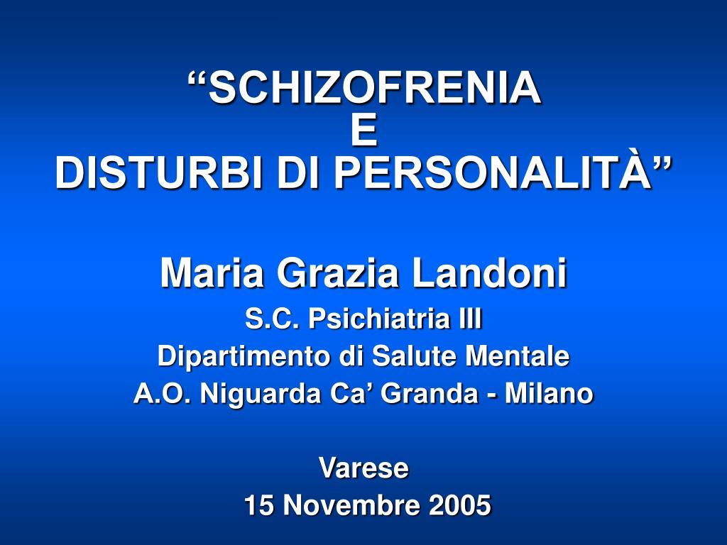 schizofrenia e disturbi di personalit l.