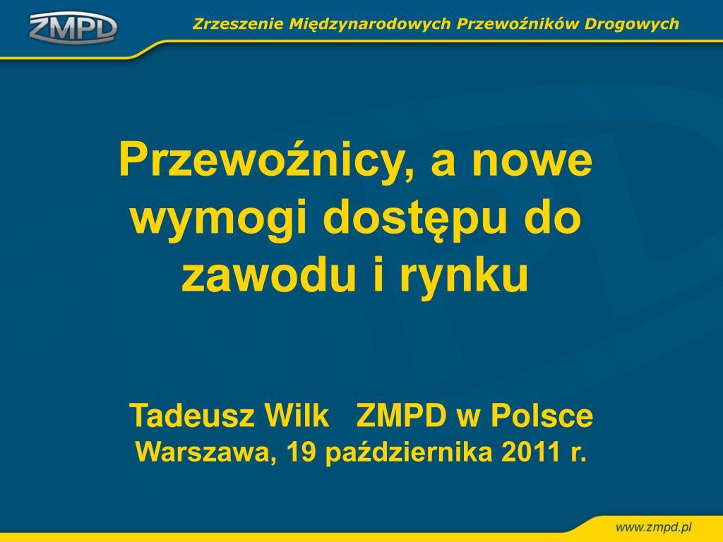 tadeusz wilk zmpd w polsce warszawa 19 pa dziernika 2011 r l.