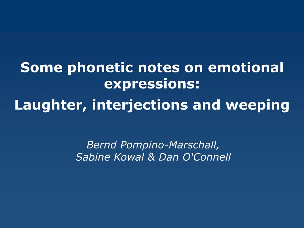 some phonetic notes on emotional expressions laughter interjections and weeping l.