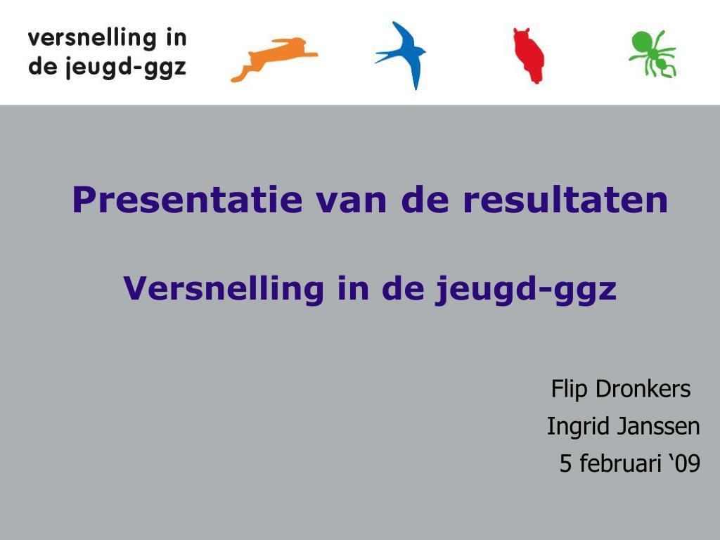 presentatie van de resultaten versnelling in de jeugd ggz l.