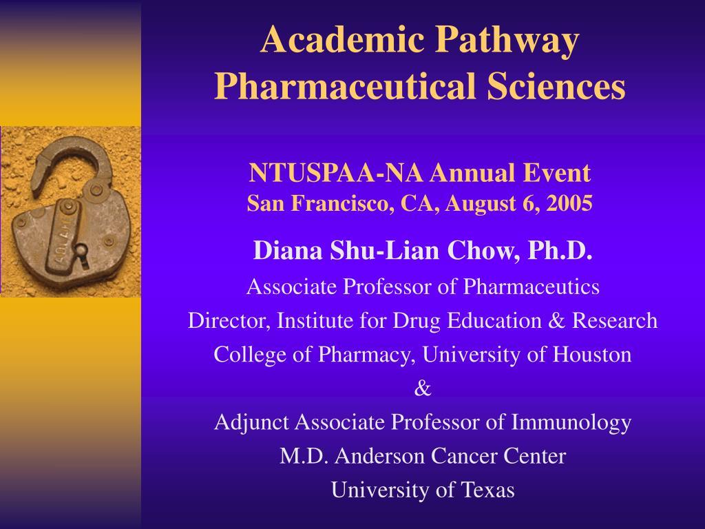academic pathway pharmaceutical sciences ntuspaa na annual event san francisco ca august 6 2005 l.