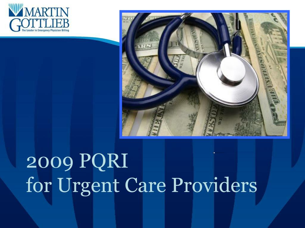 2009 pqri for urgent care providers l.