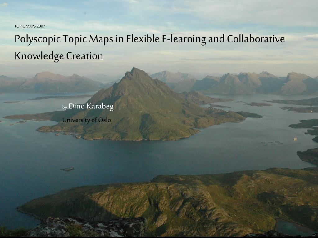 topic maps 2007 polyscopic topic maps in flexible e learning and collaborative knowledge creation l.