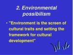 2 environmental possibilism