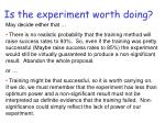is the experiment worth doing