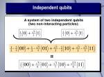 independent qubits