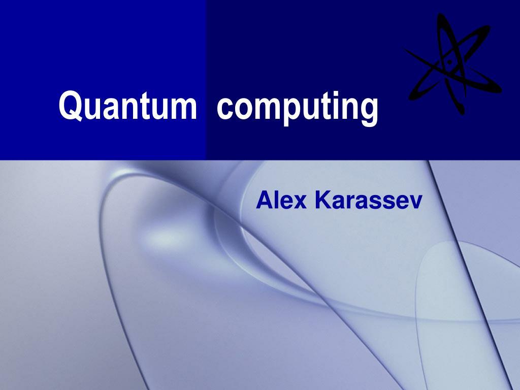 quantum computing l.