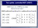 two qubits controlled not cnot