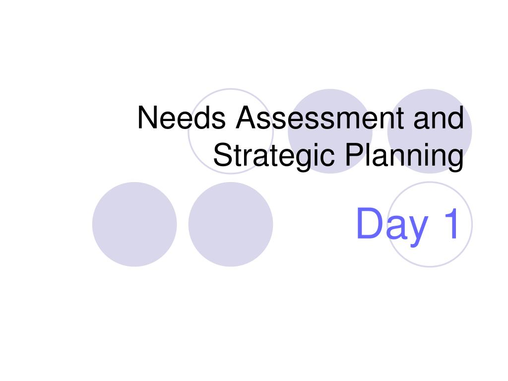 needs assessment and strategic planning l.