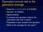 equivalent annual rate is the geometric average