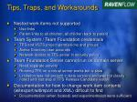 tips traps and workarounds