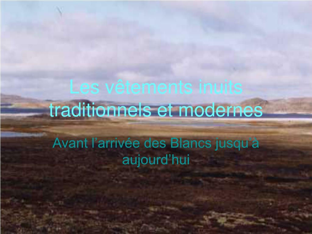 les v tements inuits traditionnels et modernes l.