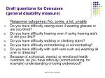 draft questions for censuses general disability measure
