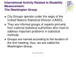 international activity related to disability measurement the washington group