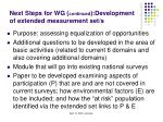 next steps for wg continued development of extended measurement set s