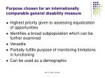 purpose chosen for an internationally comparable general disability measure