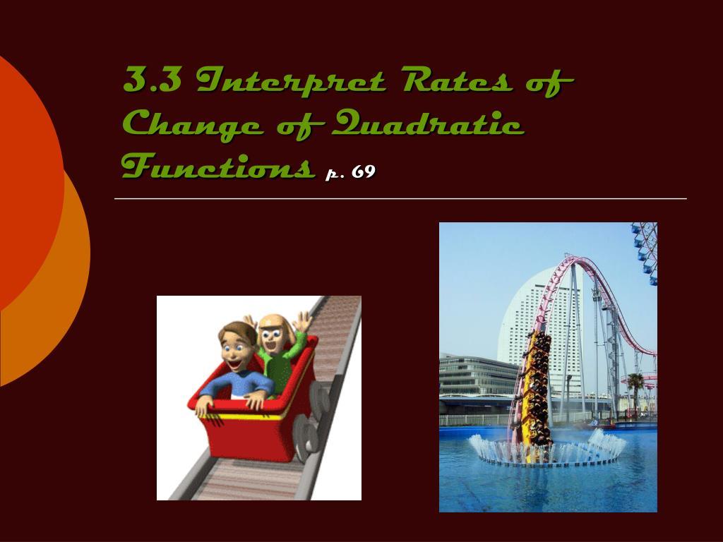 3 3 interpret rates of change of quadratic functions p 69 l.