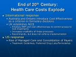 end of 20 th century health care costs explode