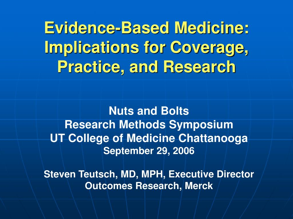 evidence based medicine implications for coverage practice and research l.