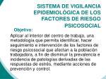 sistema de vigilancia epidemiol gica de los factores de riesgo psicosocial