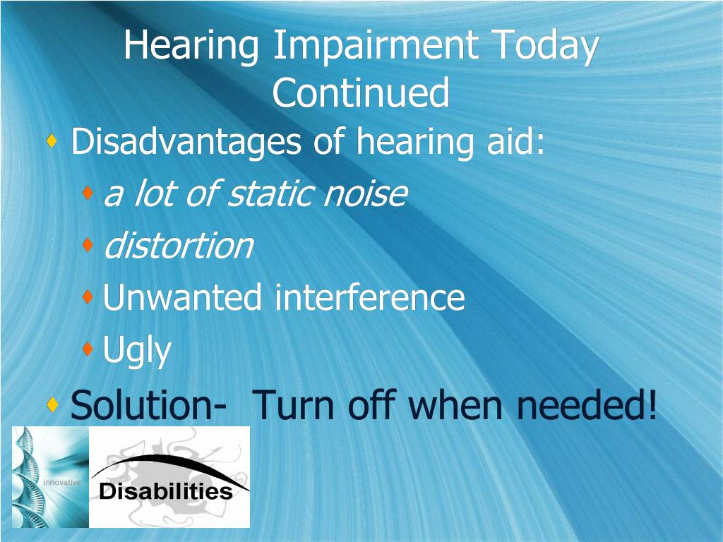 Hearing Impairment Today Continued