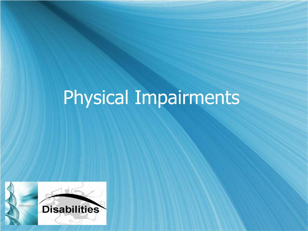 Physical Impairments