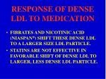response of dense ldl to medication
