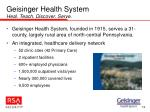 geisinger health system heal teach discover serve