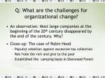 q what are the challenges for organizational change