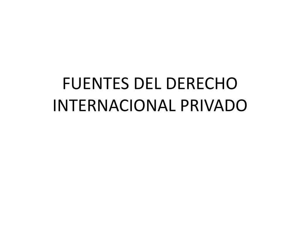 fuentes del derecho internacional privado l.