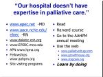 our hospital doesn t have expertise in palliative care