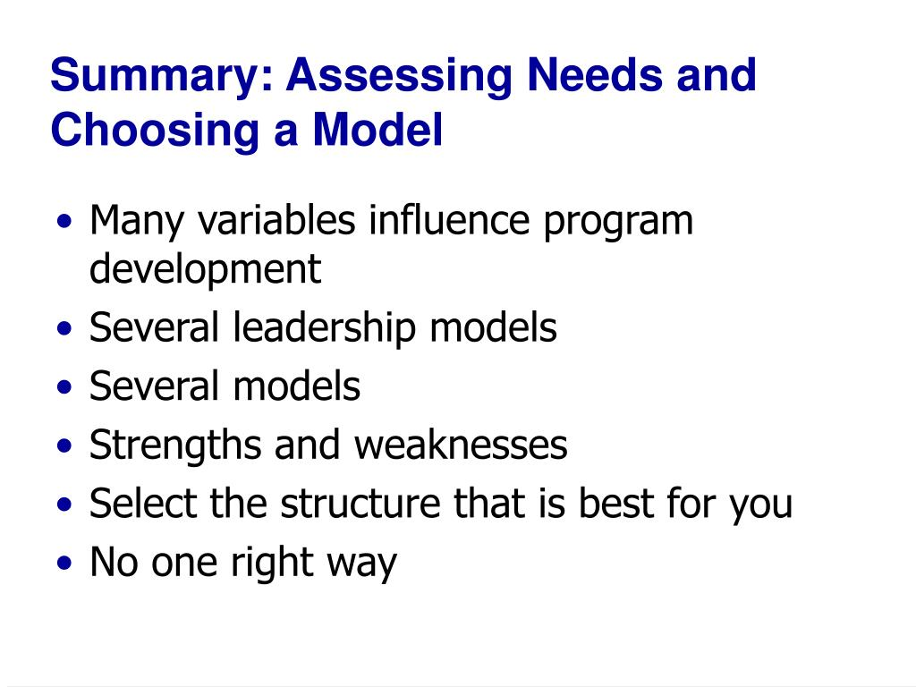 Summary: Assessing Needs and Choosing a Model