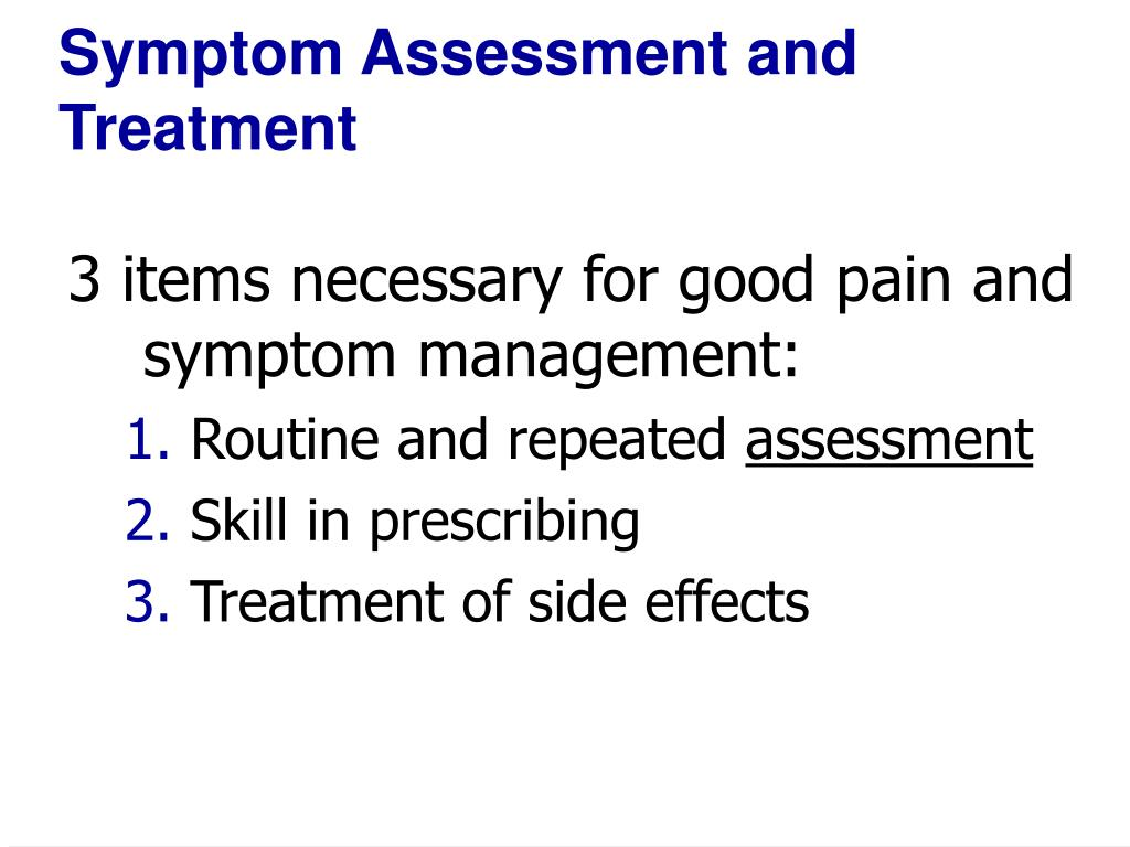 Symptom Assessment and Treatment