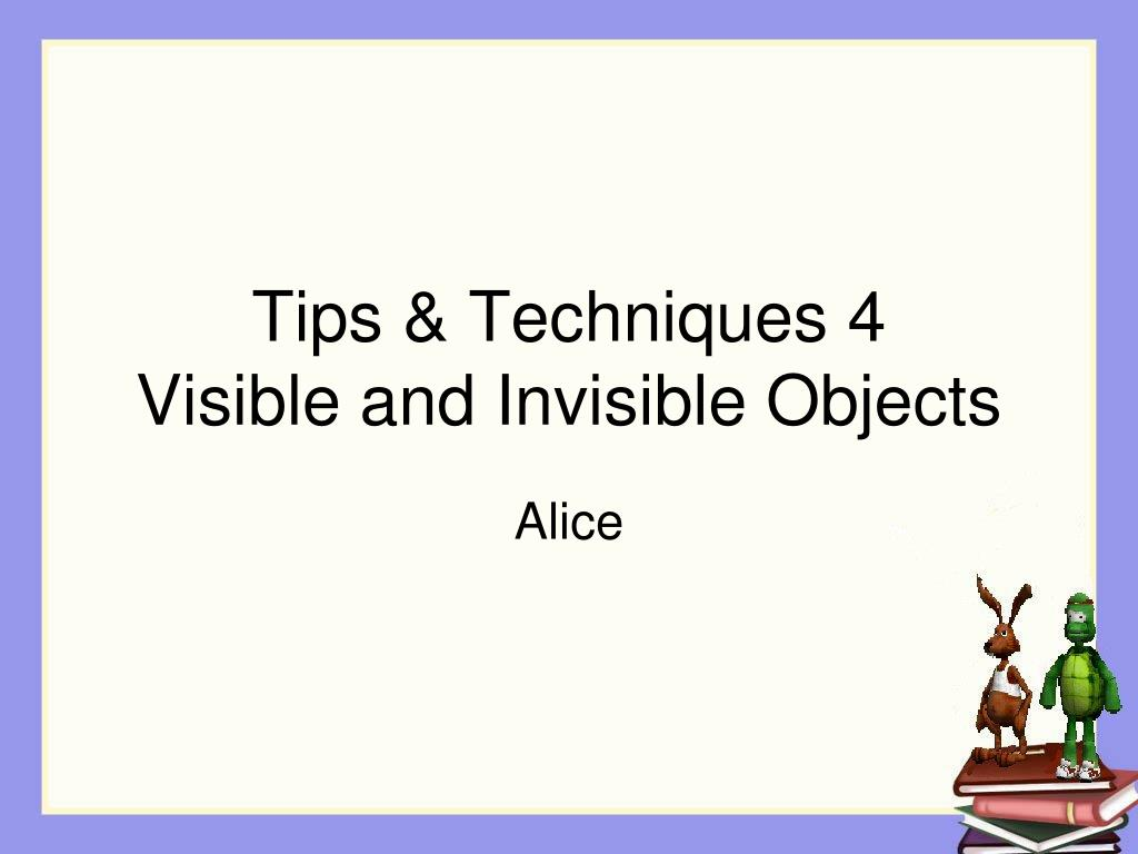 tips techniques 4 visible and invisible objects l.